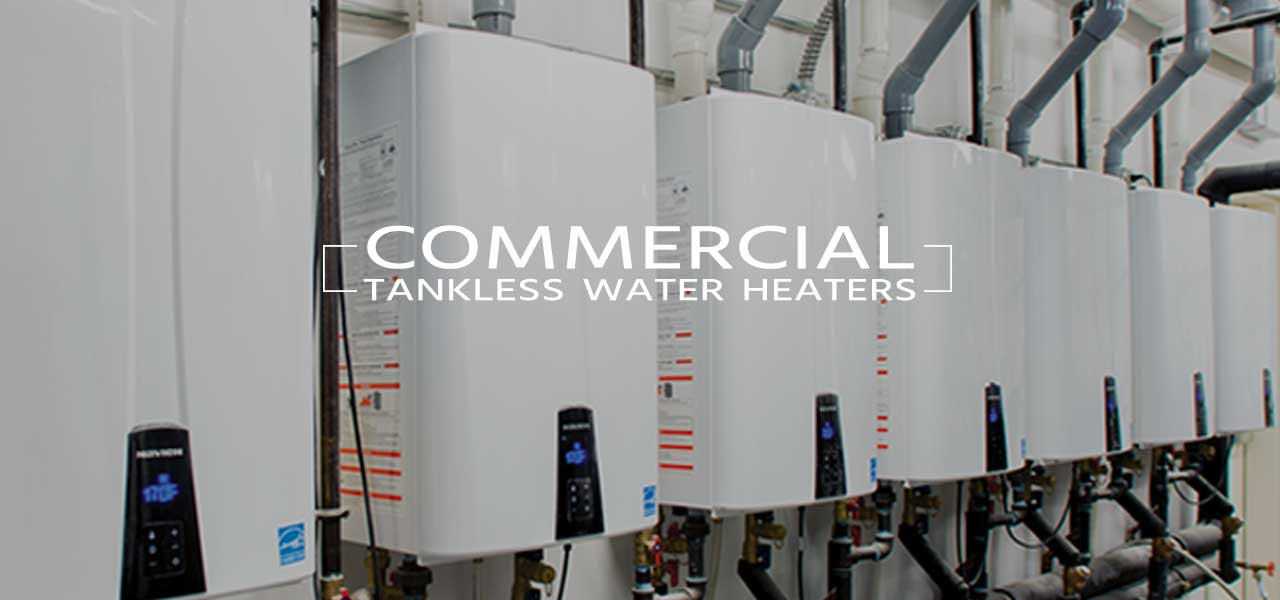 Commercial Tankless Water Heaters in Houston