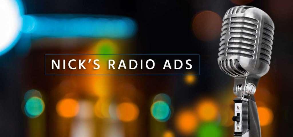 Nick's Radio Ads