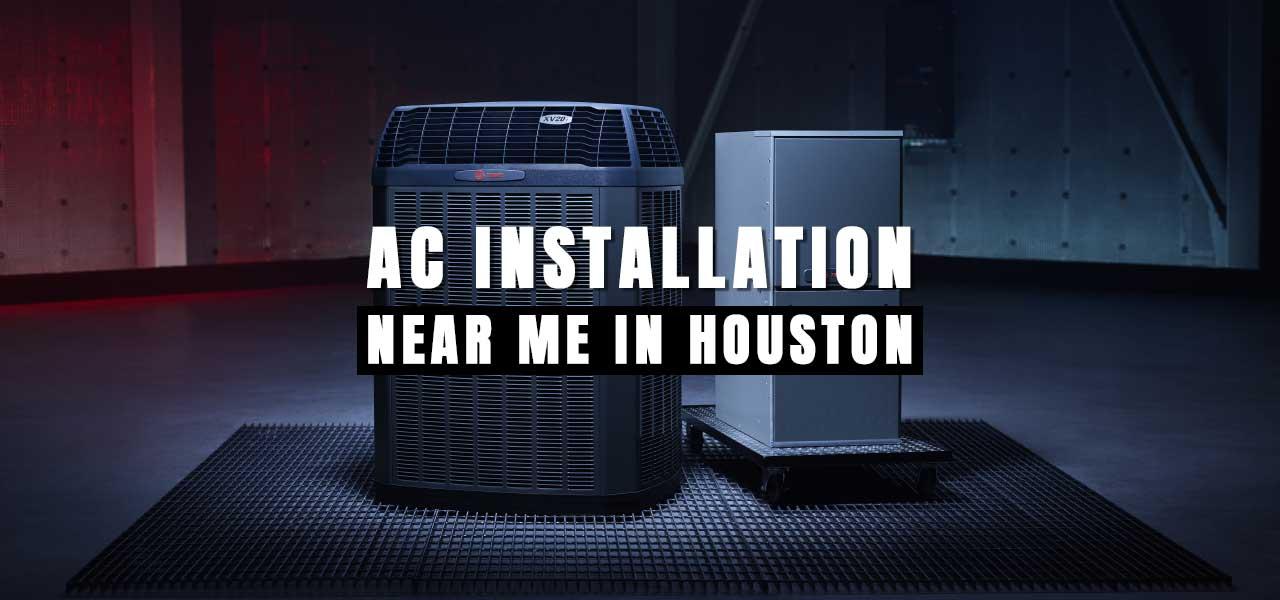 """AC Installation Near Me in Houston"""