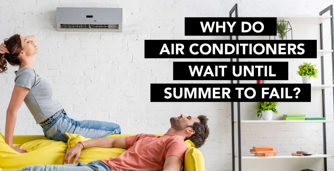 """Why Do Air Conditioners Wait Until Summer to Fail?"""