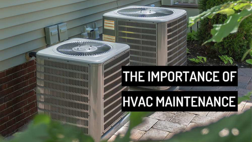 The Importance of HVAC Maintenance