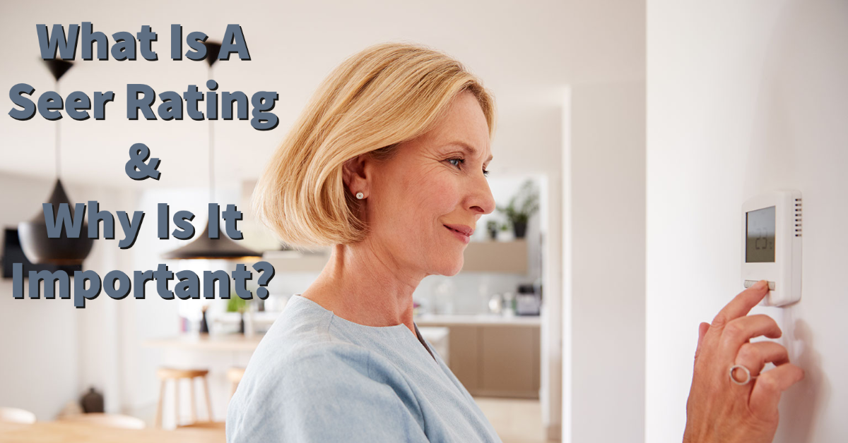 What is a SEER Rating & Why is it Important?